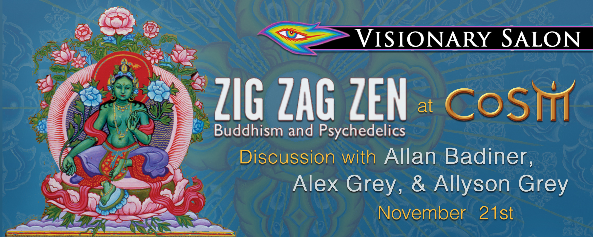 Visionary salon zig zag zen with allan badiner alex grey for A visionary salon