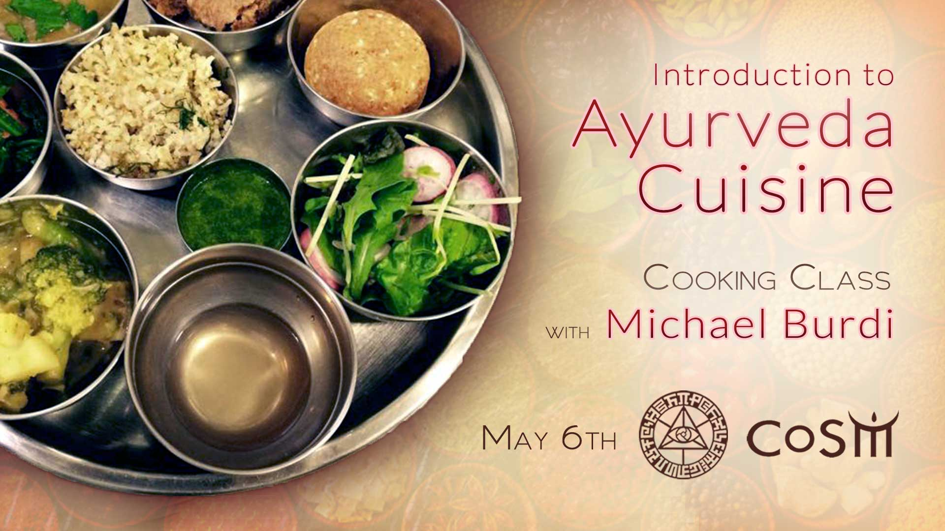 Ayurvedic cooking with michael burdi chapel of sacred for Ayurvedic cuisine